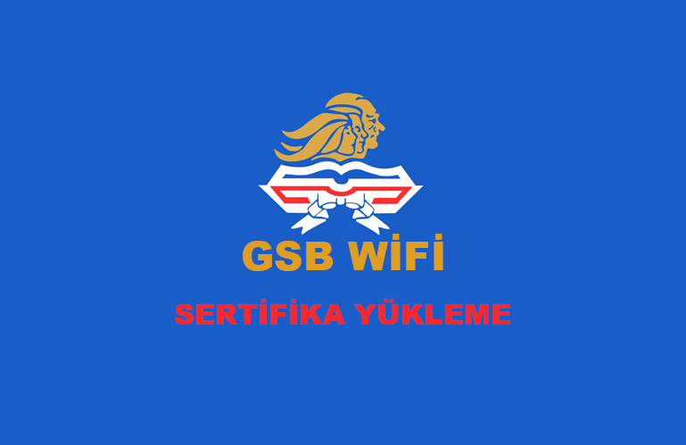 GSBWifi Sertifika Yükleme İşlemi